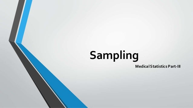 Sampling Medical Statistics Part-III