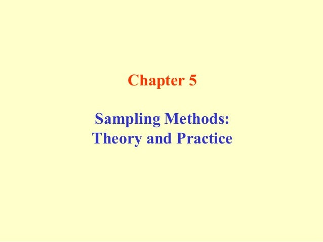 Chapter 5 Sampling Methods: Theory and Practice