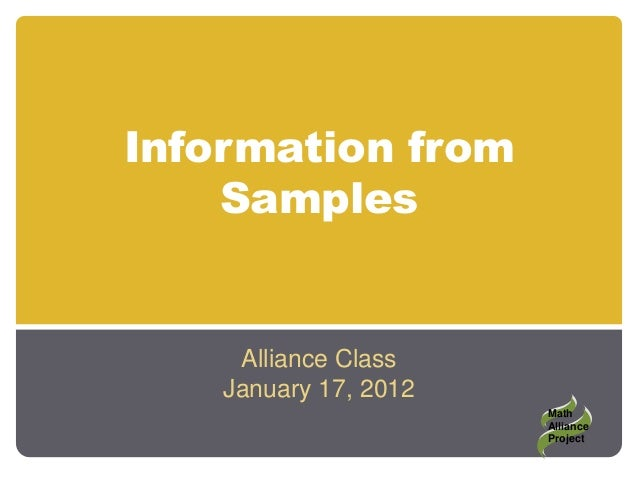 Information fromSamplesAlliance ClassJanuary 17, 2012MathAllianceProject