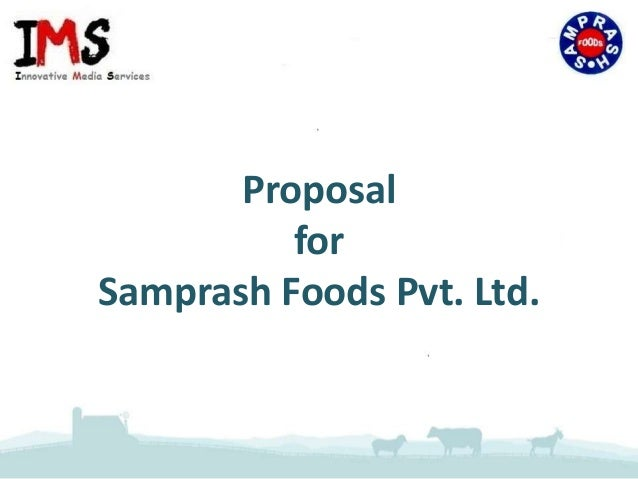 Proposal for Samprash Foods Pvt. Ltd.