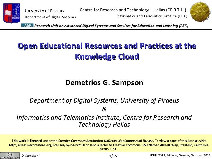 Open Educational Resources and Practices at the Knowledge Cloud Demetrios G. Sampson Department of Digital Systems, Univer...