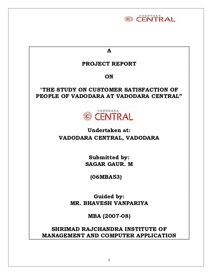 """A            PROJECT REPORT                  ON """"THE STUDY ON CUSTOMER SATISFACTION OFPEOPLE OF VADODARA AT VADODARA CENTR..."""