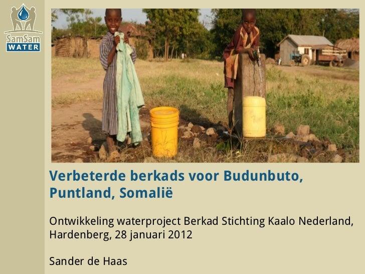 Verbeterde berkads voor Budunbuto, Puntland, Somalië Ontwikkeling waterproject Berkad Stichting Kaalo Nederland, Hardenber...