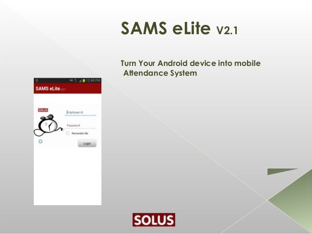 SAMS eLite V2.1Turn Your Android device into mobile Attendance System