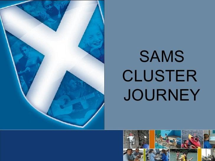 SAMS CLUSTER  JOURNEY