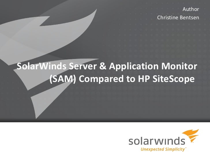 Author                              Christine BentsenSolarWinds Server & Application Monitor      (SAM) Compared to HP Sit...