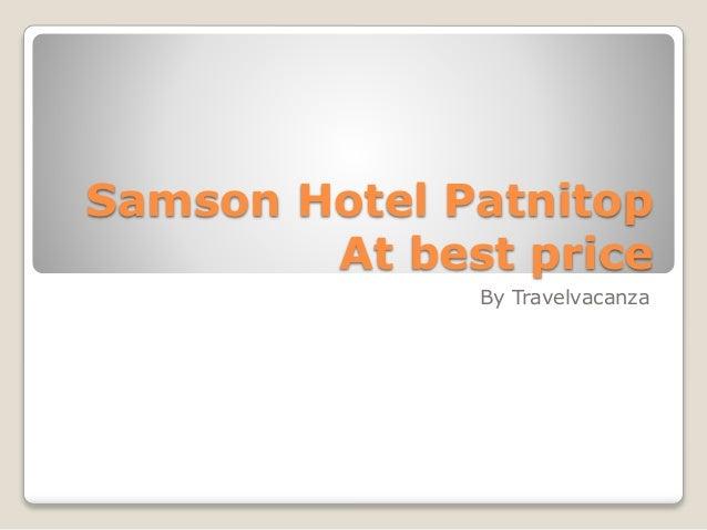 Samson Hotel Patnitop At best price By Travelvacanza