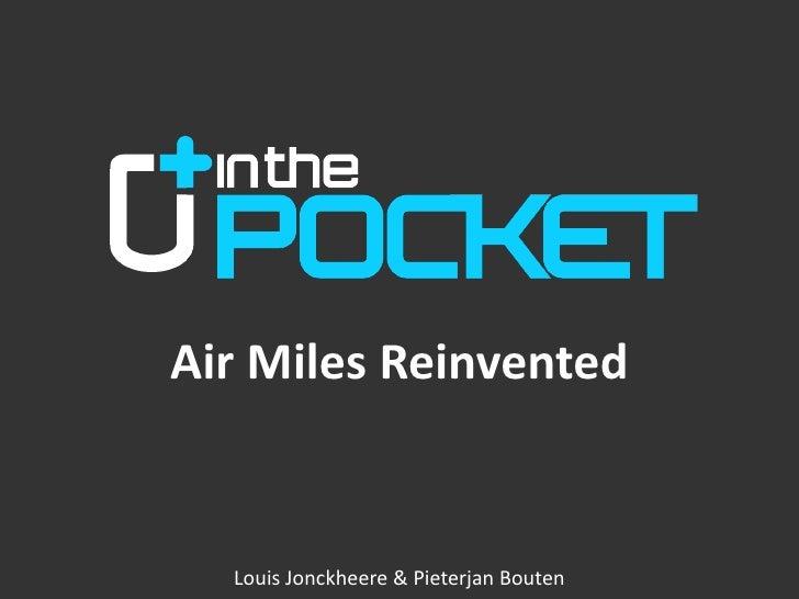 Air Miles Reinvented Louis Jonckheere & Pieterjan Bouten