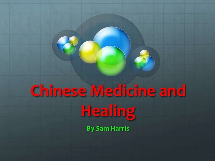 Chinese Medicine and      Healing       By Sam Harris