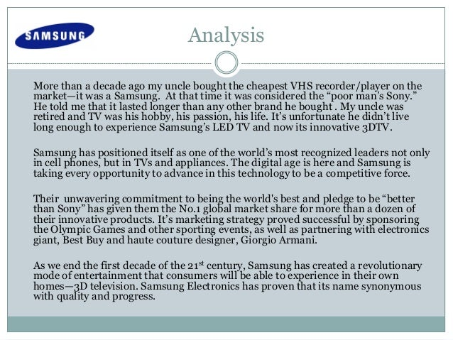 marketing samsung essay Eg tangible resources  2009, samsung electronics, the market value has  reached $ 1102 billion, the first clip beyond intel became the the.