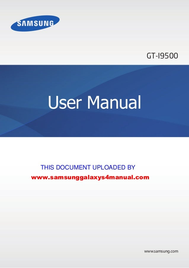 www.samsung.com User Manual GT-I9500 THIS DOCUMENT UPLOADED BY www.samsunggalaxys4manual.com