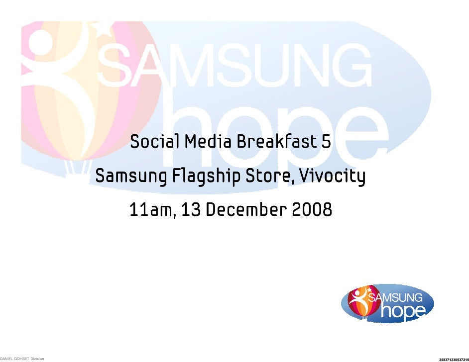 Social Media Breakfast 5 Samsung Flagship Store, Vivocity    11am, 13 December 2008