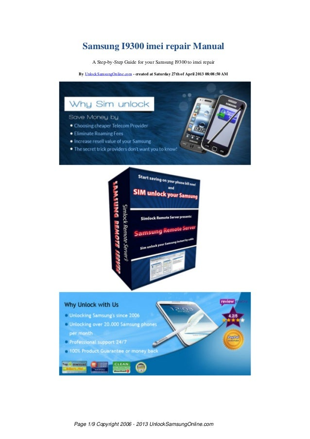 Samsung I9300 imei repair ManualA Step-by-Step Guide for your Samsung I9300 to imei repairBy UnlockSamsungOnline.com - cre...