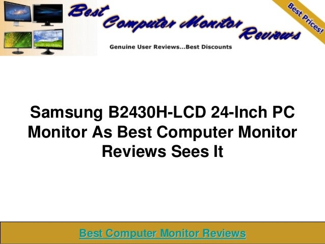 Samsung B2430H-LCD 24-Inch PCMonitor As Best Computer Monitor         Reviews Sees It      Best Computer Monitor Reviews