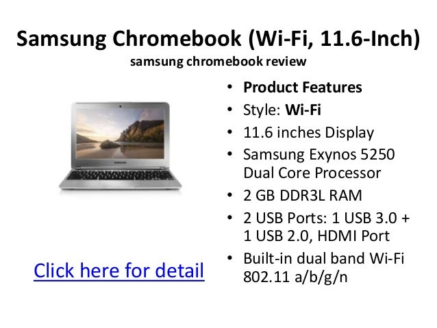 Samsung Chromebook (Wi-Fi, 11.6-Inch)            samsung chromebook review                         • Product Features     ...