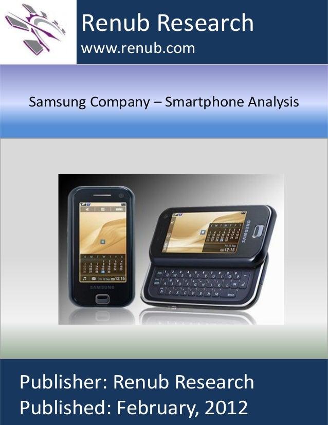 Samsung Company – Smartphone AnalysisRenub Researchwww.renub.comPublisher: Renub ResearchPublished: February, 2012