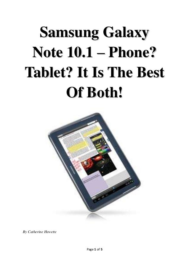 Samsung Galaxy  Note 10.1 – Phone? Tablet? It Is The Best       Of Both!By Catherine Hewette                       Page 1 ...