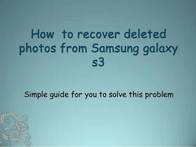 Samsung galaxy s3 photo recovery