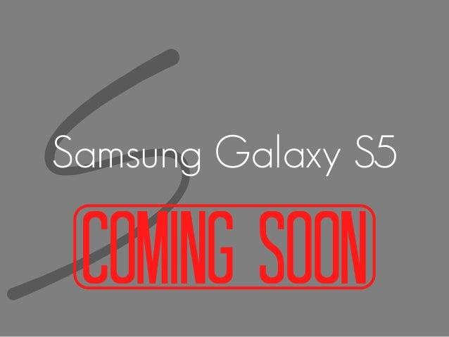 Samsung Galaxy S5: Coming Soon