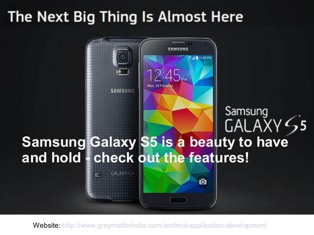 Samsung Galaxy S5 is a beauty to have and hold - check out the features!  Website: http://www.greymatterindia.com/android-...