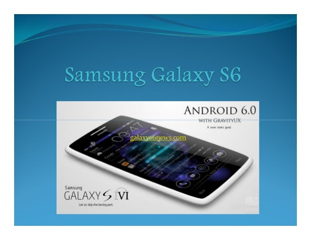 Samsung Galaxy S6: - Next is What