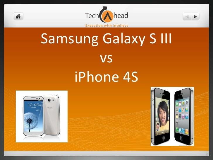 Samsung Galaxy S III vs Apple iPhone 4S