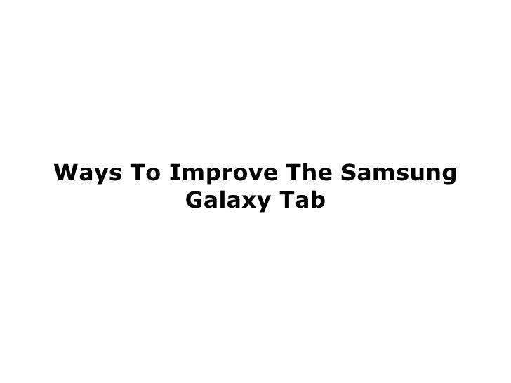 Ways To Improve The Samsung Galaxy Tab