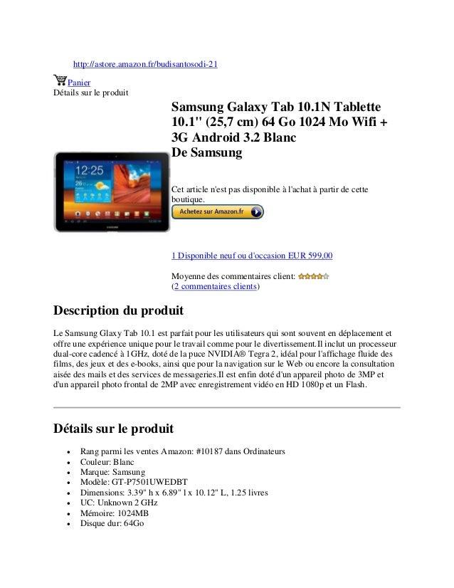 "http://astore.amazon.fr/budisantosodi-21PanierDétails sur le produitSamsung Galaxy Tab 10.1N Tablette10.1"" (25,7 cm) 64 Go..."