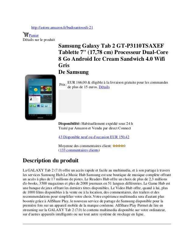 "http://astore.amazon.fr/budisantosodi-21PanierDétails sur le produitSamsung Galaxy Tab 2 GT-P3110TSAXEFTablette 7"" (17,78 ..."