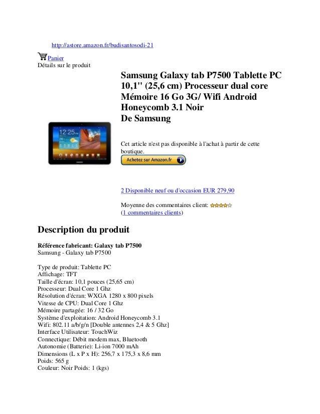 http://astore.amazon.fr/budisantosodi-21PanierDétails sur le produitSamsung Galaxy tab P7500 Tablette PC10,1 (25,6 cm) Pro...