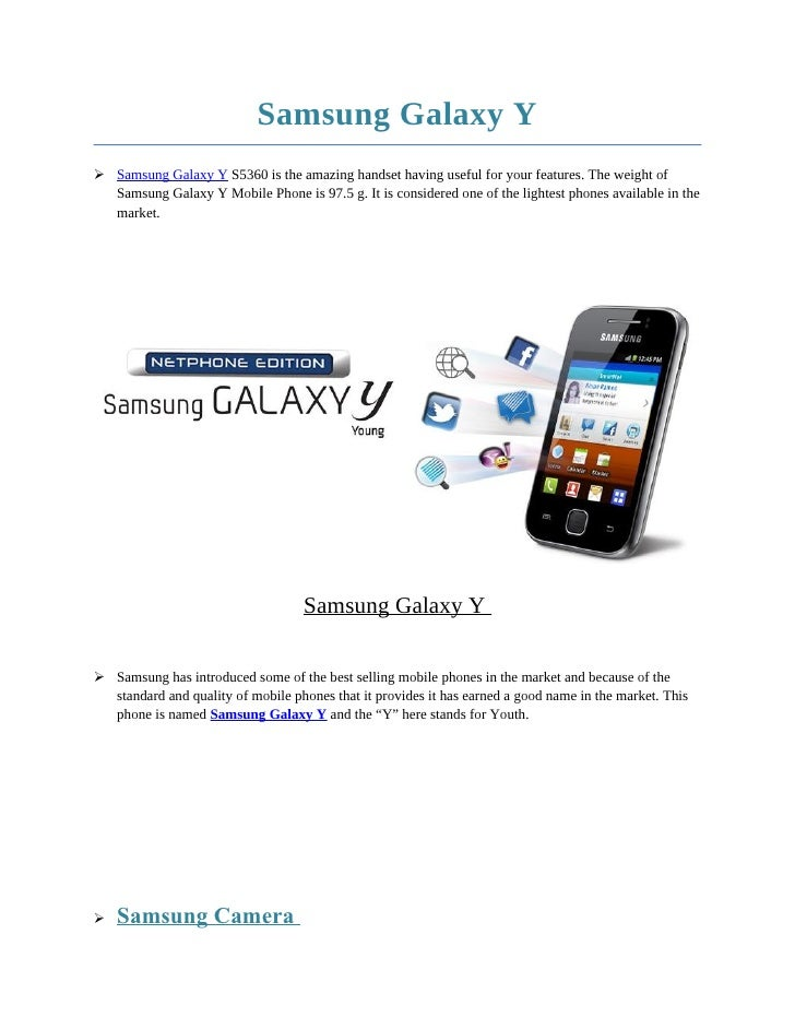 Samsung Galaxy Y Samsung Galaxy Y S5360 is the amazing handset having useful for your features. The weight of  Samsung Ga...