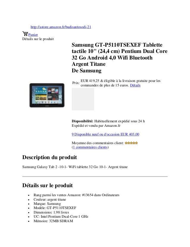 """http://astore.amazon.fr/budisantosodi-21PanierDétails sur le produitSamsung GT-P5110TSEXEF Tablettetactile 10"""" (24,4 cm) P..."""