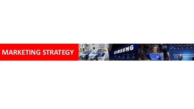 samsung s marketing strategy in korea Samsung's target market introduction samsung is a south  samsung, the largest brand in south korea and it is also  why not order your own custom marketing.