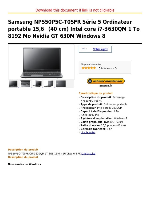 "Download this document if link is not clickableSamsung NP550P5C-T05FR Série 5 Ordinateurportable 15,6"" (40 cm) Intel core ..."