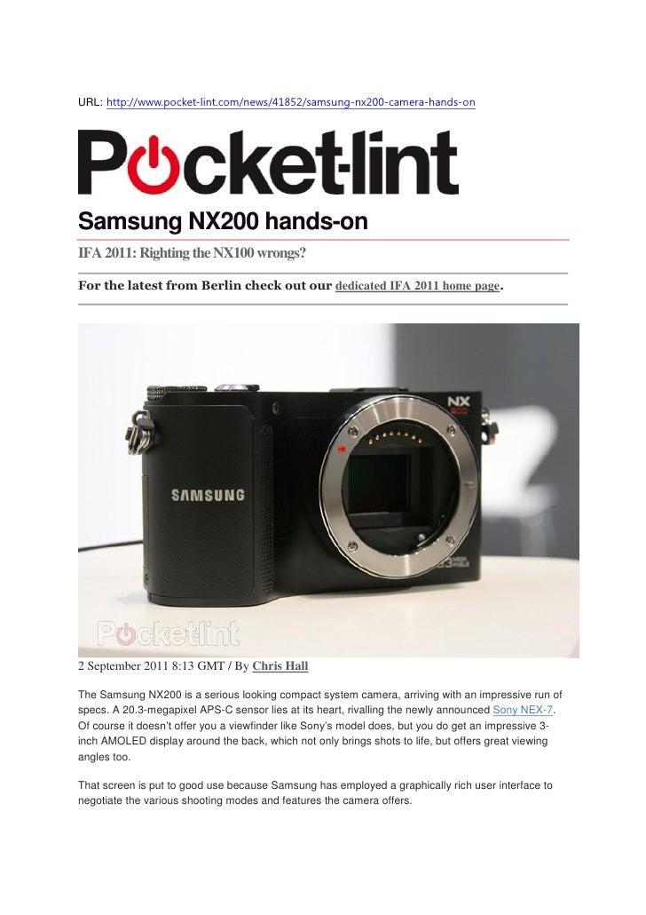 URL: http://www.pocket-lint.com/news/41852/samsung-nx200-camera-hands-onSamsung NX200 hands-onIFA 2011: Righting the NX100...