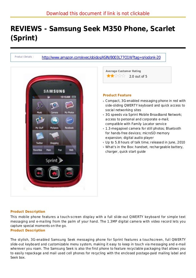Download this document if link is not clickableREVIEWS - Samsung Seek M350 Phone, Scarlet(Sprint)Product Details :http://w...