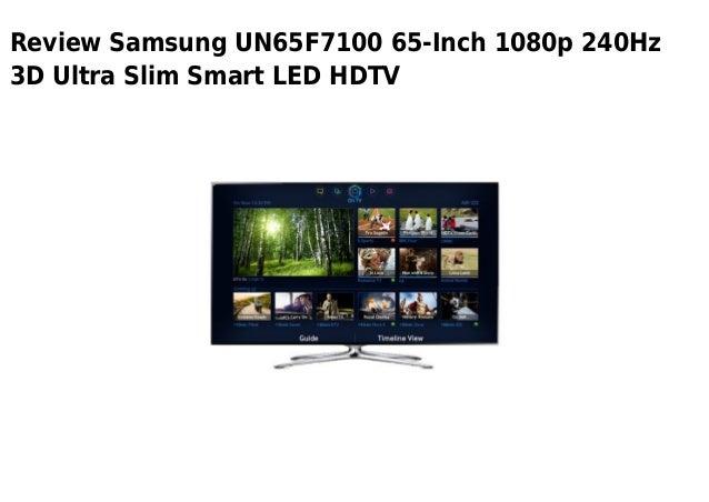 Samsung un65 f7100 65 inch 1080p 240hz 3d ultra slim smart led hdtv
