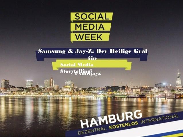 # smwjayz Samsung & Jay-Z: Der Heilige Gral für Social Media Storytelling?