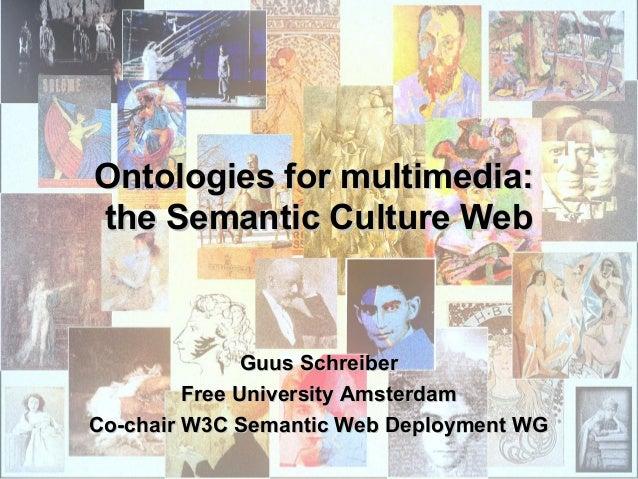 Ontologies for multimedia: the Semantic Culture Web