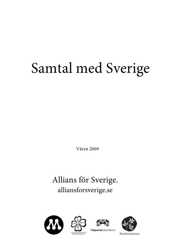 Samtal med Sverige               Våren 2009        Allians för Sverige.     alliansforsverige.se
