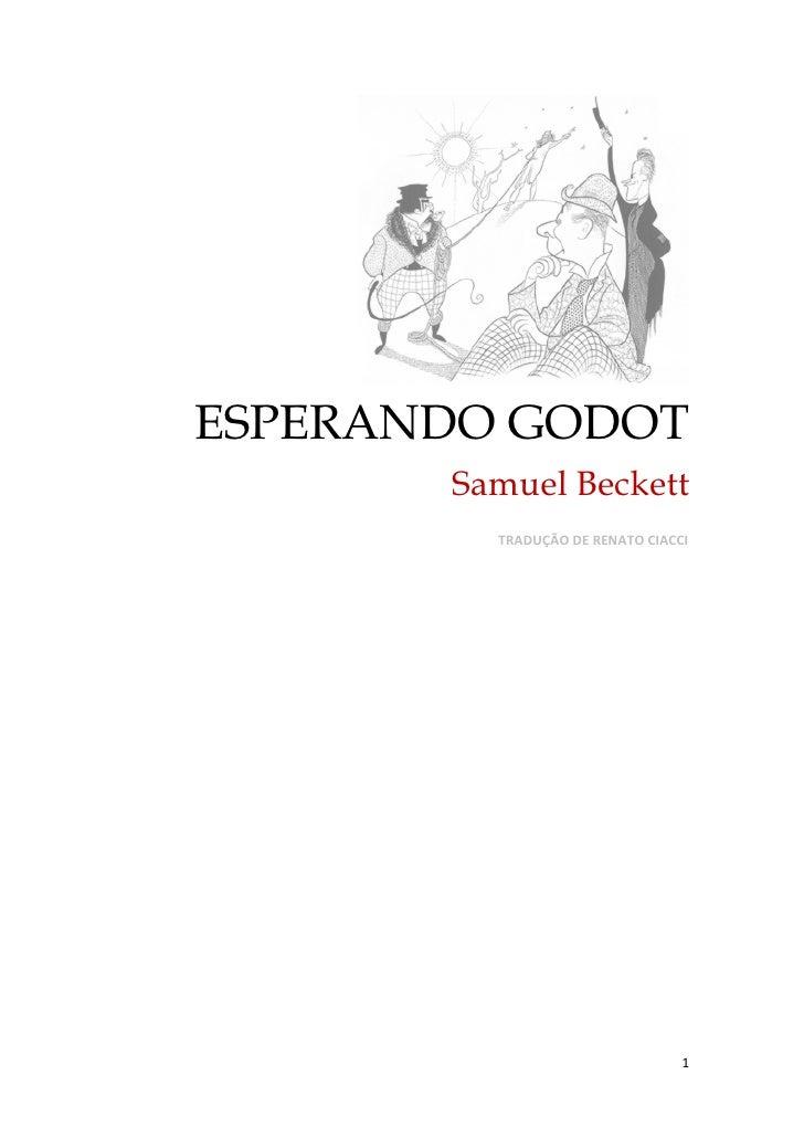 ESPERANDO GODOT       Samuel Beckett         TRADUÇÃO DE RENATO CIACCI                                 1