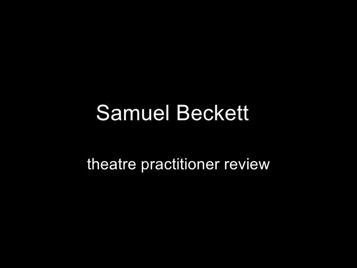 Samuel Beckett   theatre practitioner review
