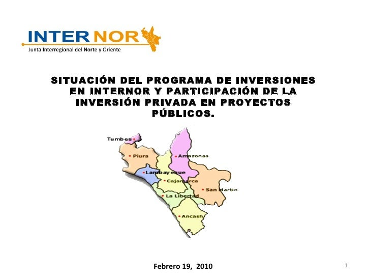 SITUACIÓN DEL PROGRAMA DE INVERSIONES EN INTERNOR Y PARTICIPACIÓN DE LA INVERSIÓN PRIVADA EN PROYECTOS PÚBLICOS. Febrero 1...