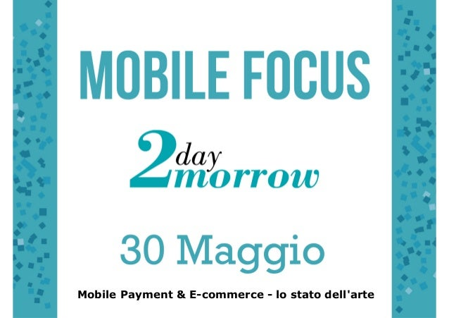 Mobile Payment & E-commerce - lo stato dell'arte