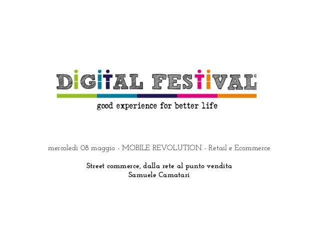 Samuele Camatari - Street commerce, dalla rete al punto vendita - Digital for business