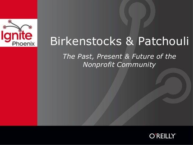 Birkenstocks & Patchouli The Past, Present & Future of the Nonprofit Community