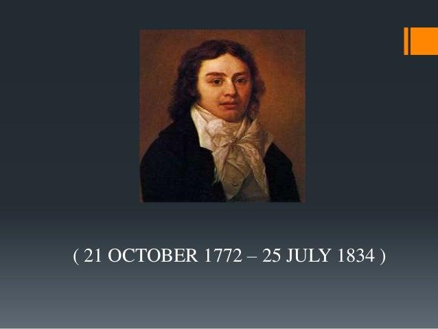 ( 21 OCTOBER 1772 – 25 JULY 1834 )