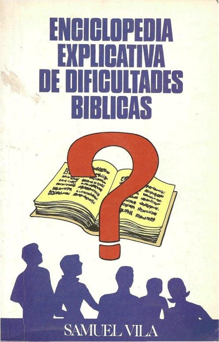 Samuel Vila         ENCICLOPEDIA       EXPLICATIVA DEDIFICULTADES BÍBLICAS      CLIE