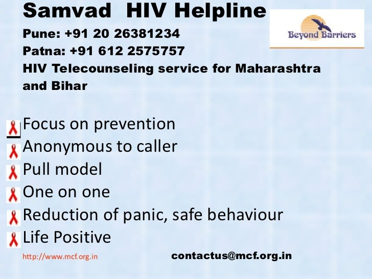 Samvad  HIV Helpline Pune: +91 20 26381234 Patna: +91 612 2575757 HIV Telecounseling service for Maharashtra and Bihar Foc...