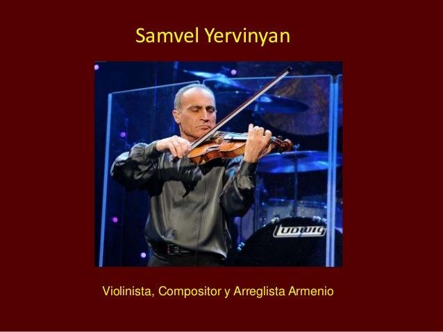 Violinista, Compositor y Arreglista Armenio Samvel Yervinyan